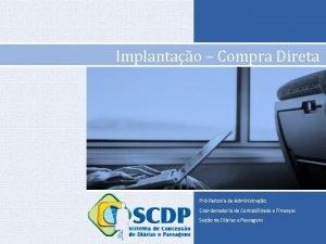 Implantao Compra Direta PrReitoria de Administrao Coordenadoria de