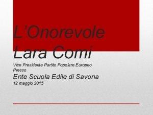 LOnorevole Lara Comi Vice Presidente Partito Popolare Europeo