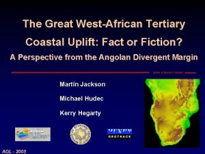 The Great WestAfrican Tertiary Coastal Uplift Fact or