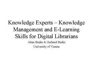 Knowledge Experts Knowledge Management and ELearning Skills for