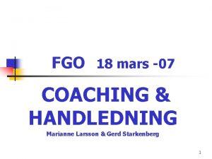 FGO 18 mars 07 COACHING HANDLEDNING Marianne Larsson