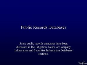 Public Records Databases Some public records databases have