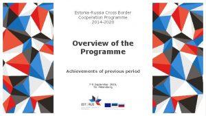 EstoniaRussia Cross Border Cooperation Programme 2014 2020 Overview
