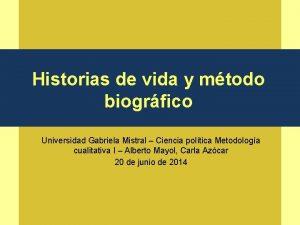 Historias de vida y mtodo biogrfico Universidad Gabriela