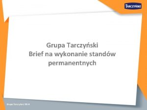 Grupa Tarczyski Brief na wykonanie standw permanentnych Grupa