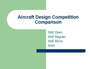Aircraft Design Competition Comparison SAE Open SAE Regular