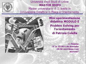 Universit degli Studi di Udine MASTER IDIFO Master