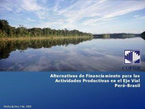 COFIDE Alternativas de Financiamiento para las Actividades Productivas