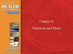 Chapter 11 Nutrition and Diets 2009 Delmar Cengage