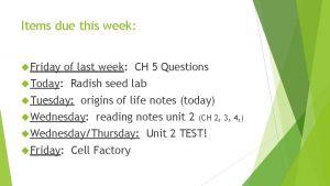 Items due this week Friday of last week