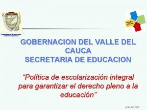 GOBERNACION DEL VALLE DEL CAUCA SECRETARIA DE EDUCACION