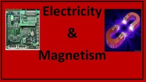 Electricity Magnetism Static Electricity 1 What is an