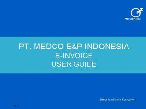 MEDCOENERGI PT MEDCO EP INDONESIA EINVOICE USER GUIDE