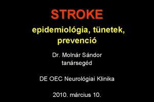 STROKE epidemiolgia tnetek prevenci Dr Molnr Sndor tanrsegd
