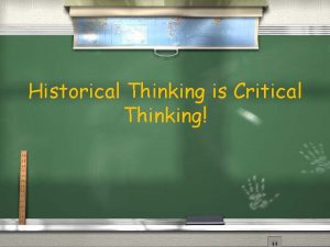 Historical Thinking is Critical Thinking QCRE Question Claim