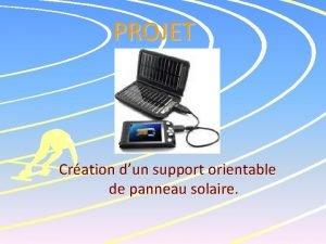 PROJET Cration dun support orientable de panneau solaire