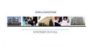 Qishloq Qurilish Bank INVESTMENT PROPOSAL Qishloq Qurilish Bank