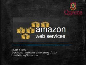 Shadi Khalifa Database Systems Laboratory DSL khalifacs queensu