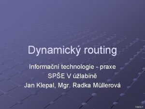 Dynamick routing Informan technologie praxe SPE V labin