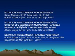 ECZACILAR VE ECZANELER HAKKINDA KANUN Kanun Numaras 6197