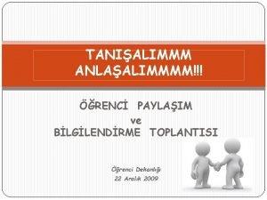 TANIALIMMM ANLAALIMMMM RENC PAYLAIM ve BLGLENDRME TOPLANTISI renci
