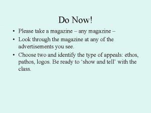 Do Now Please take a magazine any magazine