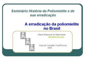 Seminrio Histria da Poliomielite e de sua erradicao
