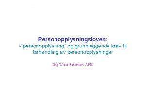 Personopplysningsloven personopplysning og grunnleggende krav til behandling av