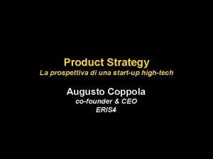 Product Strategy La prospettiva di una startup hightech