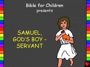 Bible for Children presents SAMUEL GODS BOY SERVANT