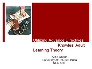 Utilizing Advance Directives with Malcolm Knowles Adult Learning