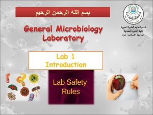 General Microbiology Laboratory Lab 1 Introduction v The