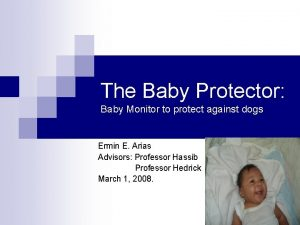 The Baby Protector Baby Monitor to protect against