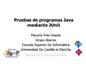 Pruebas de programas Java mediante JUnit Macario Polo
