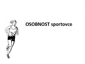 OSOBNOST sportovce Typologie osobnosti Typ jedinec skupina osob