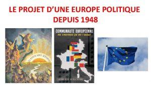 LE PROJET DUNE EUROPE POLITIQUE DEPUIS 1948 Introduction