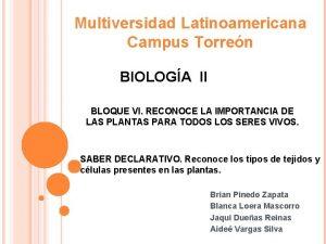 Multiversidad Latinoamericana Campus Torren BIOLOGA II BLOQUE VI