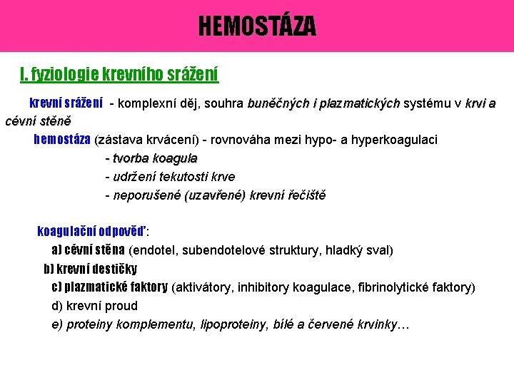 HEMOSTZA I fyziologie krevnho sren krevn sren komplexn