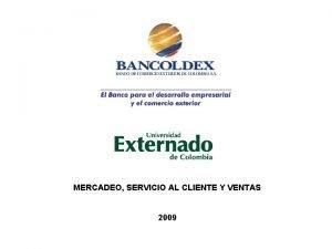 MERCADEO SERVICIO AL CLIENTE Y VENTAS 2009 PLAN