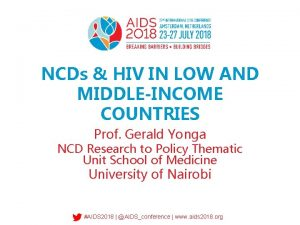 NCDs HIV IN LOW AND MIDDLEINCOME COUNTRIES Prof