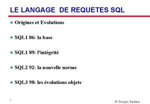 LE LANGAGE DE REQUETES SQL l Origines et