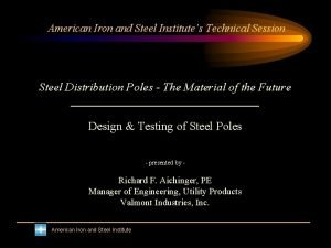 American Iron and Steel Institutes Technical Session Steel