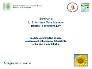 Azienda OspedalieroUniversitaria di Bologna Policlinico S OrsolaMalpighi Seminario