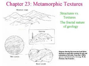 Chapter 23 Metamorphic Textures Structures vs Textures The