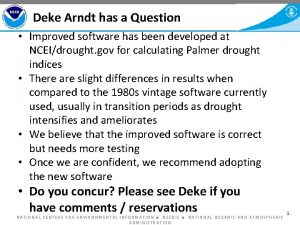 Deke Arndt has a Question Improved software has