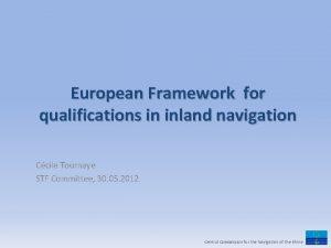 European Framework for qualifications in inland navigation Ccile