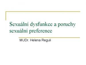 Sexuln dysfunkce a poruchy sexuln preference MUDr Helena
