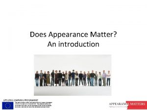 Does Appearance Matter An introduction LIFELONG LEARNING PROGRAMME