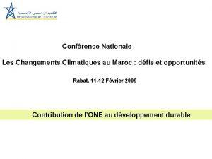 Confrence Nationale Les Changements Climatiques au Maroc dfis