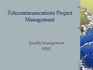 Telecommunications Project Management Quality Management PERT Quality ISO